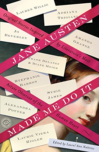 Cover of Jane Austen Made Me Do It edited by Laurel Ann Natress