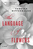 Cover Image of The Language of Flowers: A Novel by Vanessa Diffenbaugh published by Ballantine Books