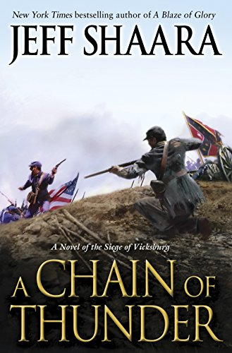 A Chain of Thunder: A Novel of the Siege of Vicksburg (the Civil War in the West), Shaara, Jeff