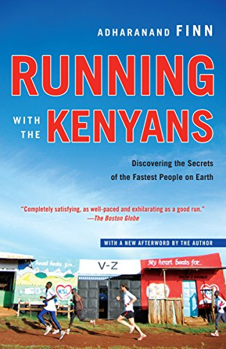 Running with the Kenyans: Discovering the Secrets of the Fastest People on Earth - Adharanand Finn