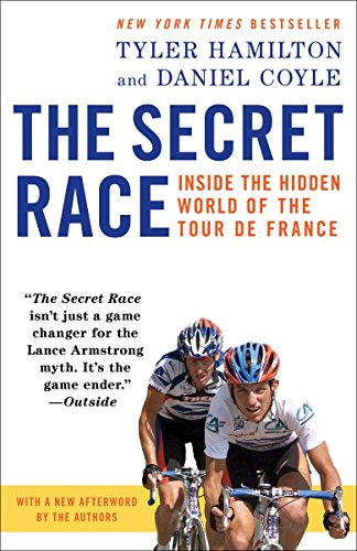 The Secret Race: Inside the Hidden World of the Tour de France - Tyler Hamilton, Daniel Coyle