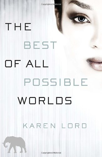 The Best of All Possible Worlds - a white and grey cover with a close of up half of a woman's face