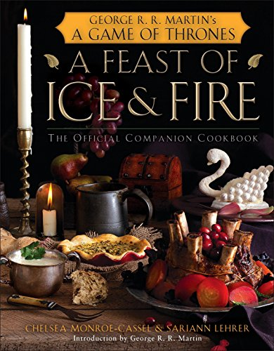 PDF A Feast of Ice and Fire The Official Game of Thrones Companion Cookbook