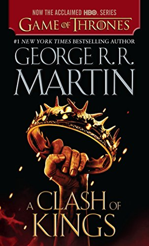 A Clash of Kings (HBO Tie-in Edition): A Song of Ice and Fire: Book Two, Martin, George R. R.