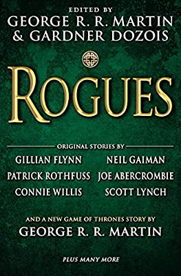 Table of Contents: ROGUES  Edited by George R.R. Martin and Gardner Dozois