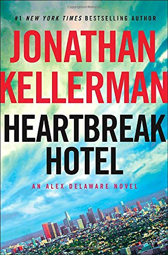 Heartbreak Hotel : an Alex Delaware novel / Jonathan Kellerman.