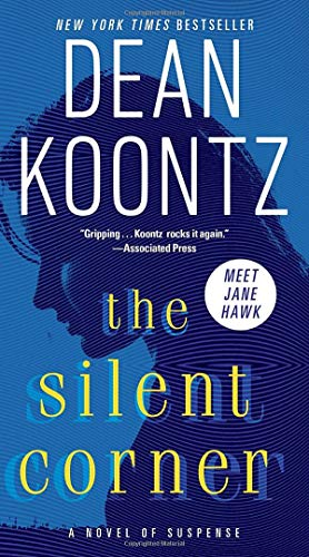 The silent corner : a novel of suspense / Dean Koontz.