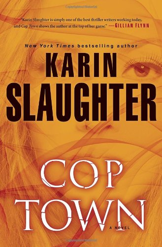 Cop Town : a novel / Karin Slaughter.