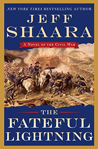 The Fateful Lightning: A Novel of the Civil War, Shaara, Jeff