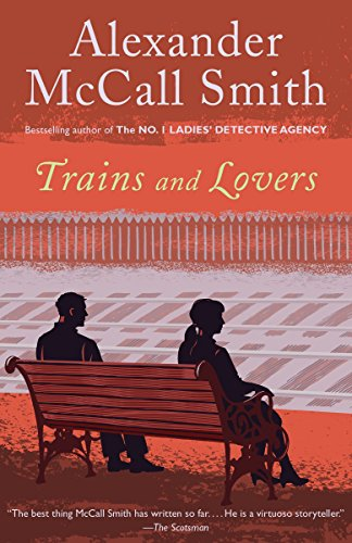 Trains and Lovers: A Novel, McCall Smith, Alexander