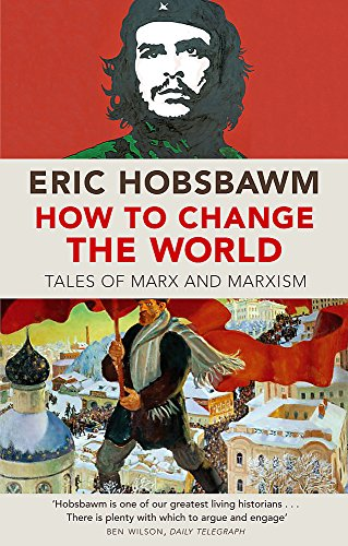 PDF How to Change the World Tales of Marx and Marxism