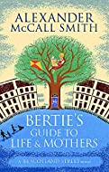 Book Cover: Bertie's Guide to Life and Mothers by Alexander McCall Smith