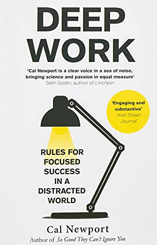 83. Deep Work: Rules for Focused Success in a Distracted World – Cal Newport; Cal Newport