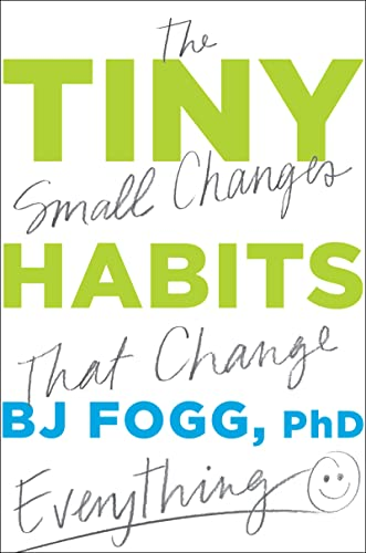 Read Now Tiny Habits: The Small Changes That Change Everything
