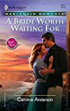 A Bride Worth Waiting for (Harlequin Romance):Amazon