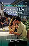Marriage Lost And Found (Harlequin Romance)