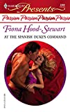 At The Spanish Duke's Command: Passion (Harlequin Presents) :Amazon