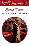 The Italian's Stolen Bride: Italian Husbands (Harlequin Presents)