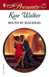 Bound by Blackmail (Harlequin Presents)