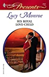 His Royal Love-child (Harlequin Presents) :Amazon