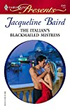The Italian's Blackmailed Mistress (Harlequin Presents) :Amazon