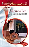 Love-slave to the Sheikh (Harlequin Presents)