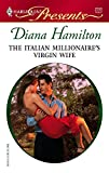 The Italian Millionaire's Virgin Wife (Harlequin Presents)