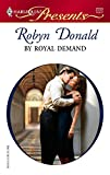 By Royal Demand (Harlequin Presents)
