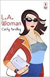 L. A. Woman (Red Dress Ink) by Cathy Yardley