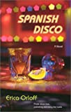 Spanish Disco (Red Dress Ink (Numbered Paperback)) by Erica Orloff