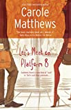 Let's Meet On Platform 8 (Red Dress Ink) by Carole Matthews