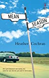 Mean Season (Red Dress Ink) by Heather Cochran
