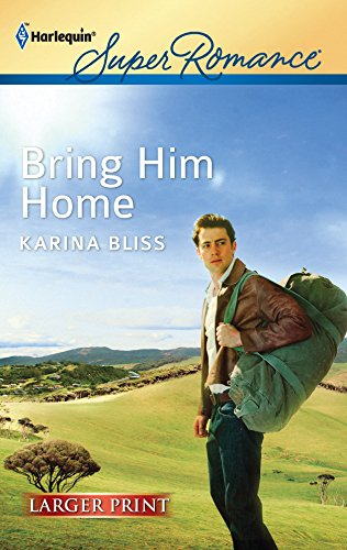 Bring Him Home (Harlequin Super Romance (Larger Print))