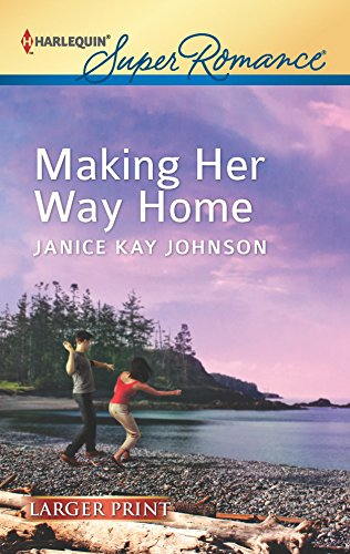 Making Her Way Home (Harlequin Super Romance (Larger Print))
