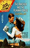 The Rancher and the Runaway Bride (Silhouette 36 Hours)