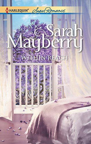 Within Reach by Sarah Mayberry - Harlequin SuperRomance