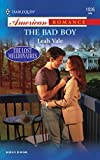 The Bad Boy (Harlequin American Romance Series)