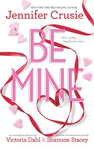 Be Mine - Anthology with Jennifer Crusie, Shannon Stacey, Victoria Dahl