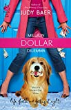 Million Dollar Dilemma (Steeple Hill Single Title) by Judy Baer