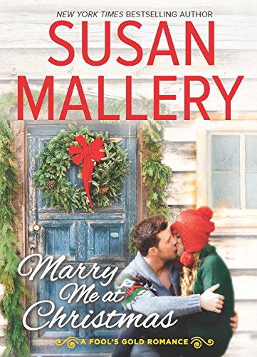 Marry Me at Christmas (Fool's Gold, Book 21) - Susan Mallery
