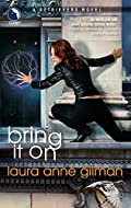 Bring It On by Laura Anne Gilman