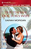 The Italian Doctor's Wife (Mediterranean Doctors):Amazon