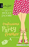 Confessions Of A Party Crasher (Harlequin Signature Select) by Holly Jacobs