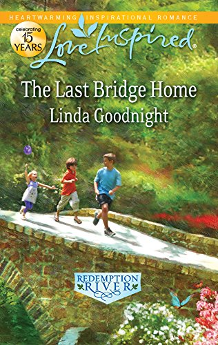 The Last Bridge Home (Love Inspired)