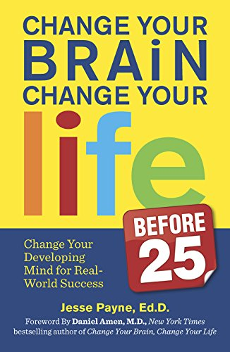 Pdf Change Your Brain Change Your Life Before 25 Change Your