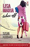 Lisa Maria Takes Off (Red Dress Ink) by Susan Hubbard