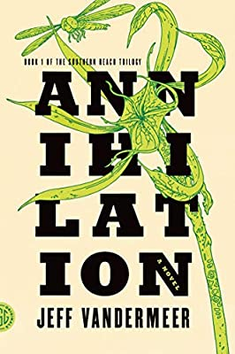 [GUEST REVIEW] Jo Lindsay Walton Reviews ANNIHILATION by Jeff VanderMeer