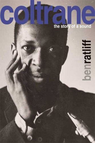 Coltrane: The Story of a Sound, Ratliff, Ben