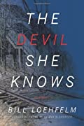 The Devil She Knows by Bill Loehfelm