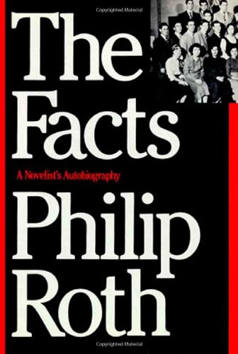 The Facts: A Novelist's Autobiography, Roth, Philip